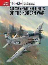 Combat Aircraft: AD Skyraider Units of the Korean War 114 by Rick Burgess and Wa