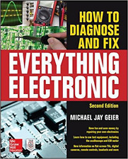 How to Diagnose and Fix Everything Electronic, Second Edition, Repair, Diagnose
