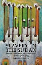 Slavery in the Sudan : History, Documents, and Commentary by Mohamed Ibrahim...