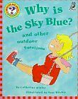 Why Is the Sky Blue?: And Other Outdoor Questions