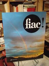 FIAC! 2013 Grand Palais et Hors les Murs Catalogue de l'exposition