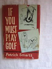 Vintage FIRST AMERICAN EDITION! If You Must Play Golf/ Patrick Smartt (1964, HC)