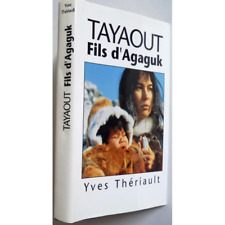 Tayaout, fils d'Agaguk - THERIAULT Yves