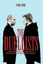 The Duellists: Football's Greatest Rivalry by Paolo Condo 9781909245488