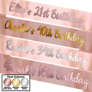 Personalised Birthday Sash Rose Gold Text Metallic Gold Silver 16th 18th 21st 30
