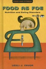 Food as Foe: Nutrition and Eating Disorders (Food