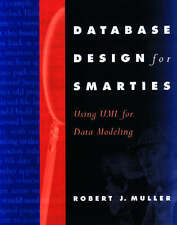 Database Design for Smarties: Using UML for Data Modeling (The Morgan Kaufmann S