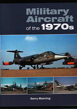 Military Aircraft of the 1970s (Midland Publishing) - New Copy