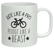 Ride like a Pro Peddle like a Beast Bicycle White 10oz Mug
