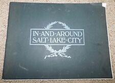IN and AROUND SALT LAKE CITY 1900 C R SAVAGE Utah LDS Mormon Interest ILLUSTRATE