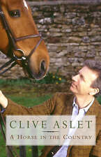 A Horse in the Country: Diary of a Year in the Heart of England, Aslet, Clive, N