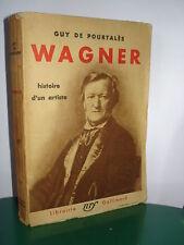 Wagner Histoire d'un artiste - Pourtalès Guy   1932