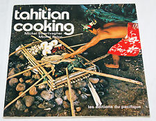 TAHITIAN COOKING By Michel Swartvagher, Folco Editions du Pacifique 1975
