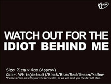 *WATCH OUT FOR THE IDIOT BEHIND ME funny reflective car truck stickers Best gift