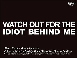 WATCH OUT FOR THE IDIOT BEHIND ME funny reflective car truck stickers Best gift-
