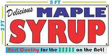 Full Color MAPLE SYRUP BANNER Sign NEW Larger Size Best Quality for the $$$