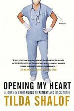 Opening My Heart: A Journey from Nurse to Patient and Back Again by Tilda Shalof