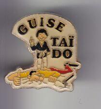 RARE PINS PIN'S .. SPORT DOJO ART MARTIAL TAI DO TAIDO CLUB GUISE AISNE 02 ~D1
