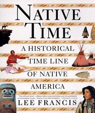 Native Time: A Historical Time Line of Native America-ExLibrary