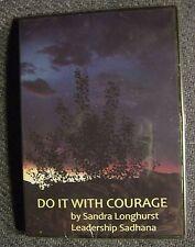 Do It With Courage-Leadership Sadhana by Sandra Longhurst (sealed) 2011 (CD)