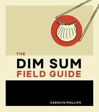 The Dim Sum Field Guide: A Taxonomy of Dumplings, Buns, Meats, Sweets, and Other