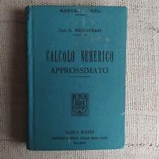 Calcolo Numerico approssimato - Dott. E. Maccaferri - Ulrico Hoepli 1919 Milano