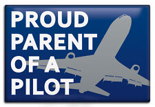 PROUD PARENT OF A PILOT, Aviation Themed Fridge Magnet by Luso Aviation