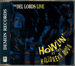 DEL LORDS live - howlin' at the halloween moon CD 1989 Demon FIEND CD 162