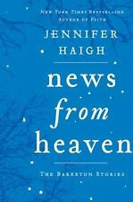 News from Heaven : The Bakerton Stories by Jennifer Haigh (2013, Hardcover)