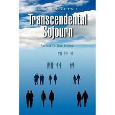 Transzendentale Aufenthalt: Ankunft in einem Journal von Liz COSLINE (2008, Taschenbuch)