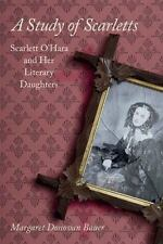 A Study of Scarletts: Scarlett O'Hara and Her Literary Daughters, Bauer, Margare