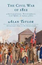 The Civil War of 1812: American Citizens, British Subjects, Irish Rebels, & Indi