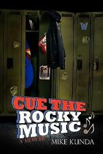 Cue the Rocky Music by Mike Kunda (2010, Paperback)