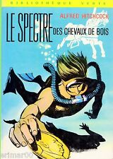 Le Spectre des chevaux de bois // Alfred HITCHCOCK // Bibliothèque Verte