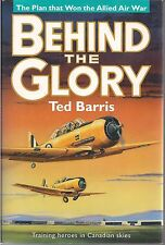 Behind the Glory by Ted Barris (Training heroes in Canadian skies) SIGNED
