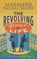 ALEXANDER MCCALL SMITH - The girevole DOMICILIO of Life _ 44 SCOZIA STREET __