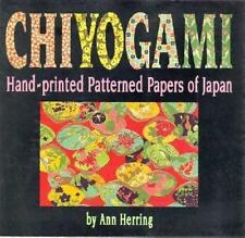 Chiyogami: Hand-Printed Patterned Papers of Japan