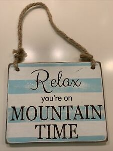 Relax You're On Mountain Time - Wooden Sign