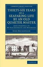 Thirty-Six Years of a Seafaring Life by an Old Quarter Master : And Farewell ...