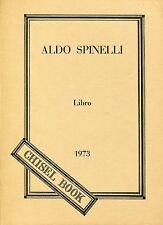 Aldo Spinelli = LIBRO 1973 - CHISEL BOOK
