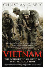 Vietnam: The Definitive Oral History, Told From All Sides, Appy, Christian G., G