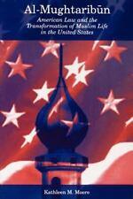 Al-Mughtaribun: American Law and the Transformation of Muslim Life in the United
