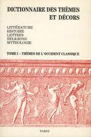 Dictionnaire des thèmes et décors : Tome 1 Thèmes de l'occident classique