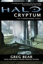 Halo: Cryptum: Book One of the Forerunner Saga by Greg Bear
