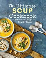 The Ultimate Soup Cookbook: Sensational Soups for Healthy ... by Taerbaum, Jamie