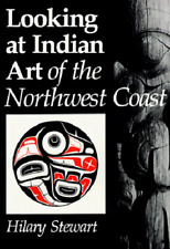 Looking at Indian Art of the Northwest Coast - Douglas & McIntyre Vancouver 1979