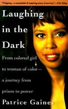 Laughing in the Dark: From Colored Girl to Woman of Color--A Journey From Prison