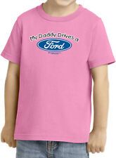 Daddy Drives a Ford Toddler T-shirt