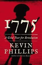 1775 : A Good Year for Revolution by Kevin Phillips (2012, Hardcover)