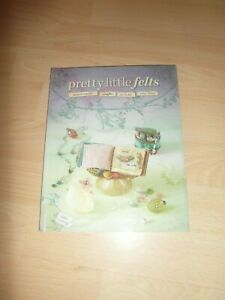 PRETTY LITTLE FELTS MIXED MEDIA CRAFTS PAPERBACK BOOK BY JULIE COLLINGS